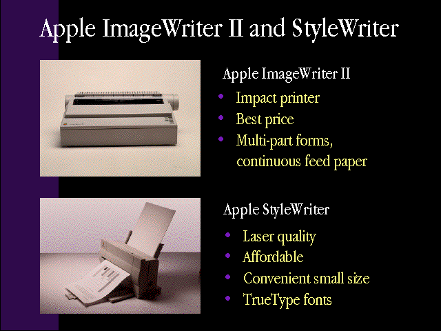 "slide 33 of the ""Products by Apple"" presentation, describing two printers and their features, the Apple ImageWriter II (impact printer, best price, multi-part forms, and continuous feed paper) and Apple StyleWriter (laser quality, affordable, convenient small size, and TrueType fonts)"