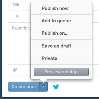 contents of the post pop-up menu: publish now, add to queue, publish on..., save as draft, private, and preview on blog